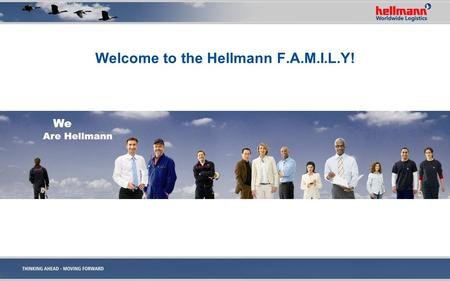 Welcome to the Hellmann F.A.M.I.L.Y! We Are Hellmann.