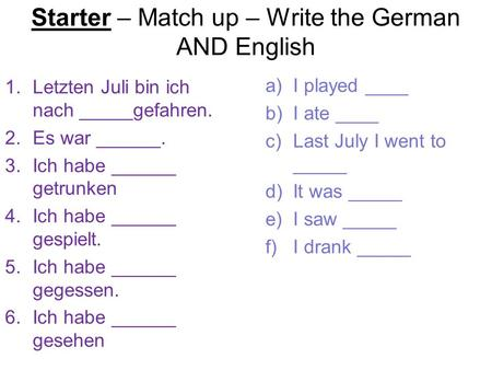 Starter – Match up – Write the German AND English