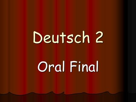 Deutsch 2 Oral Final. Respond to the following questions in your best German! 1. An Schultage, wann stehst du normalerweise auf? ( On school days, when.