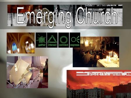 Emerging Church.
