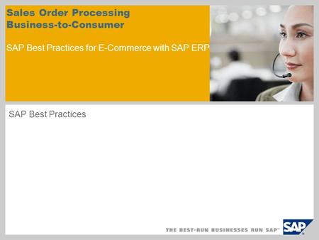 Sales Order Processing Business-to-Consumer SAP Best Practices for E-Commerce with SAP ERP SAP Best Practices.