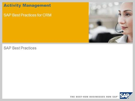Activity Management SAP Best Practices for CRM SAP Best Practices.