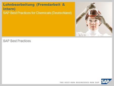 Lohnbearbeitung (Fremdarbeit & intern) SAP Best Practices for Chemicals (Deutschland) SAP Best Practices.