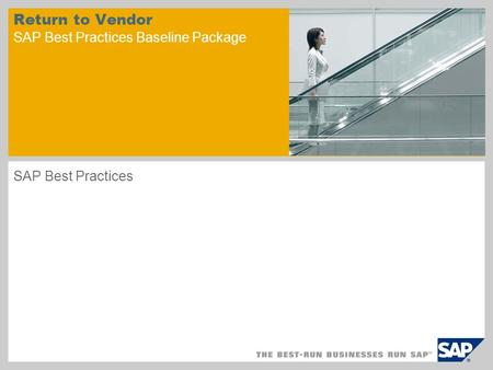 Return to Vendor SAP Best Practices Baseline Package SAP Best Practices.