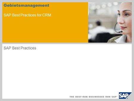 Gebietsmanagement SAP Best Practices for CRM SAP Best Practices.