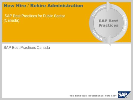 New Hire / Rehire Administration SAP Best Practices for Public Sector (Canada) SAP Best Practices Canada.