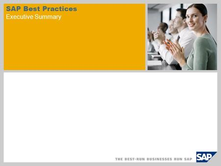 SAP Best Practices Executive Summary. Standard/ Add-on System SAP Best Practices Adjustments within project SAP Best Practices streamline customer implementations.