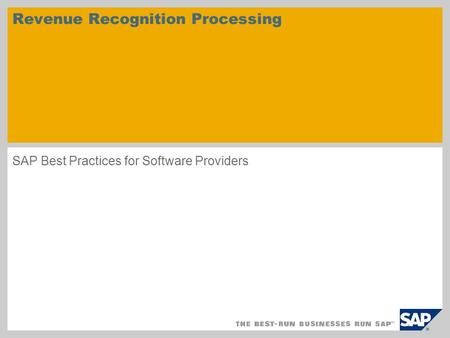 Revenue Recognition Processing SAP Best Practices for Software Providers.