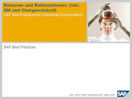 Retouren und Reklamationen (inkl. QM und Chargenrückruf) SAP Best Practices for Chemicals (Deutschland) SAP Best Practices.