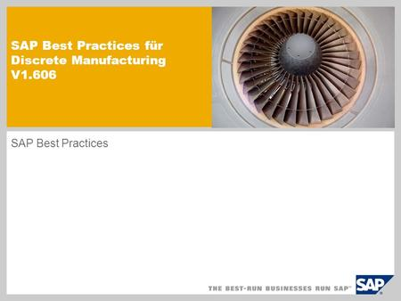 SAP Best Practices für Discrete Manufacturing V1.606 SAP Best Practices.