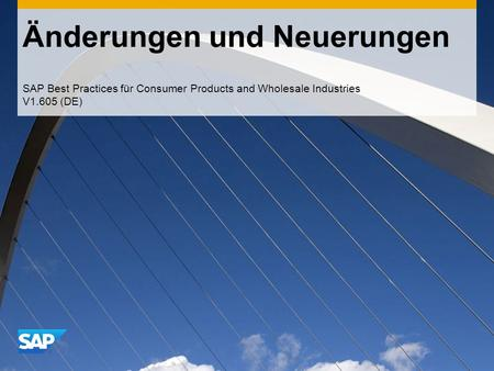 Änderungen und Neuerungen SAP Best Practices für Consumer Products and Wholesale Industries V1.605 (DE)