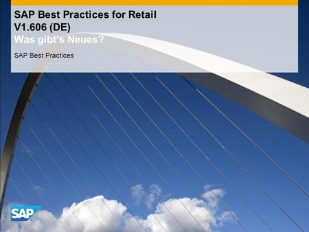 SAP Best Practices for Retail V1.606 (DE) Was gibt's Neues? SAP Best Practices.