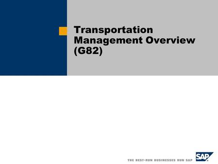 Transportation Management Overview (G82). SAP AG 2003, Title of Presentation, Speaker Name / 2 Transportation Management Transportation management shows.