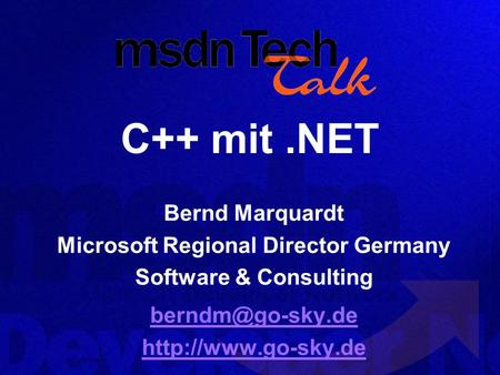 C++ mit.NET Bernd Marquardt Microsoft Regional Director Germany Software & Consulting