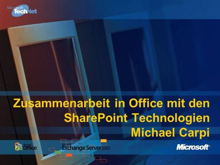 Zusammenarbeit in Office mit den SharePoint Technologien Michael Carpi.