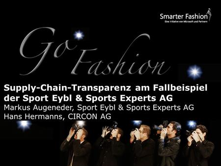 Supply-Chain-Transparenz am Fallbeispiel der Sport Eybl & Sports Experts AG Markus Augeneder, Sport Eybl & Sports Experts AG Hans Hermanns, CIRCON AG.