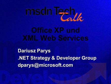 Office XP und XML Web Services Dariusz Parys.NET Strategy & Developer Group