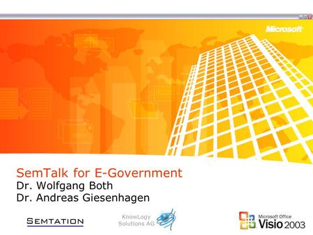 SemTalk for E-Government Dr. Wolfgang Both Dr. Andreas Giesenhagen