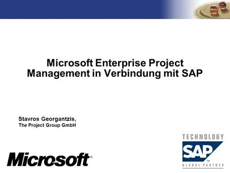 TM Microsoft Enterprise Project Management in Verbindung mit SAP Stavros Georgantzis, The Project Group GmbH.