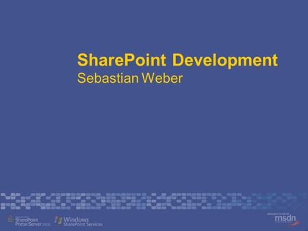 SharePoint Development Sebastian Weber. SharePoint Development Sebastian Weber Software Engineer Platinion GmbH – The Boston Consulting Group