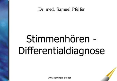 Stimmenhören - Differentialdiagnose