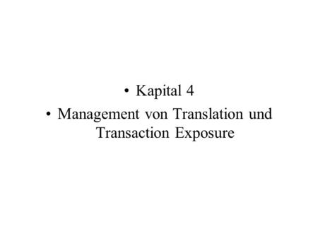Management von Translation und Transaction Exposure
