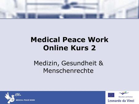 Medical Peace Work Online Kurs 2