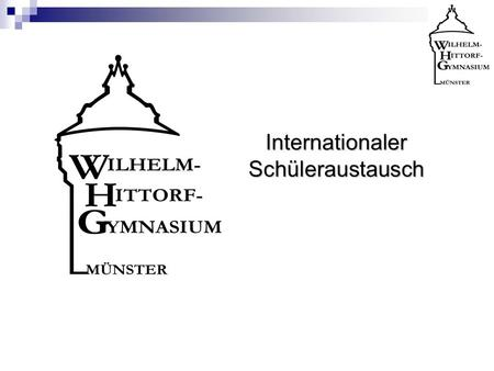 Internationaler Schüleraustausch. Willhelm-Hittorf- Gymnasium Münster Collège Michelet Toulouse.