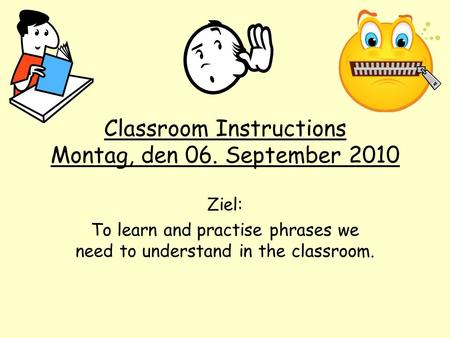 Classroom Instructions Montag, den 06. September 2010