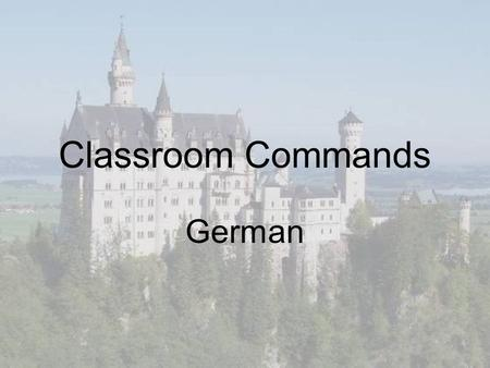 Classroom Commands German. Wiederholen Sie bitte! Please repeat!