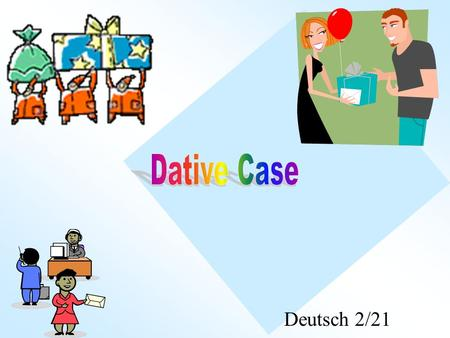 Deutsch 2/21. -The der/die/das (definite articles) and the endings of ein/eine (indefinite articles) in front of nouns change when the case of the nouns.