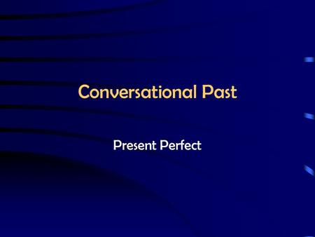 Conversational Past Present Perfect a 2-part past tense Auxiliary verb in PRESENT tense: Haben Sein Past Participle ge__________t.