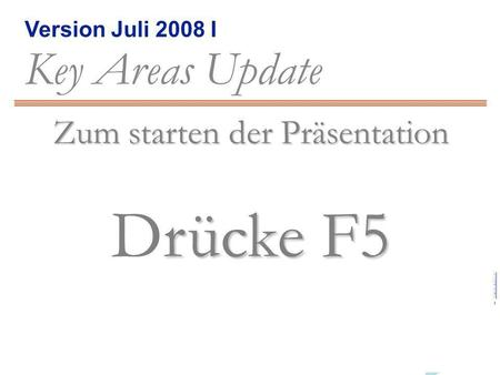 Version Juli 2008 I Key Areas Update = Inhalte zurück weiter Beautifull People © 2006, some rights reserved, b +SOLO++SOLO+ Key Areas Update, Edition Juli.
