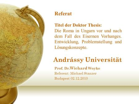 Prof. Dr.Wichard Woyke Referent: Michael Stanzer Budapest