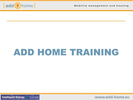 ADD HOME TRAINING.