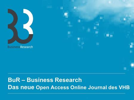 BuR – Business Research Das neue Open Access Online Journal des VHB.