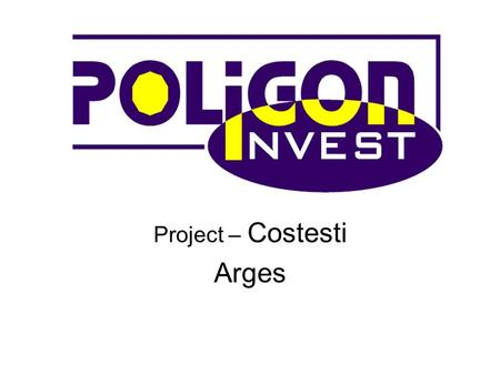 Project – Costesti Arges. Project COSTESTI Population:10.892 Total: 62.443 Catchment area:In an area of 15 kilometers there are 51.551 inhabitants Extant.