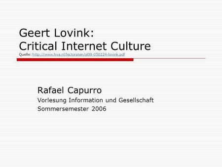 Geert Lovink: Critical Internet Culture Quelle: