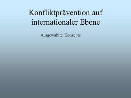 Konfliktprävention auf internationaler Ebene