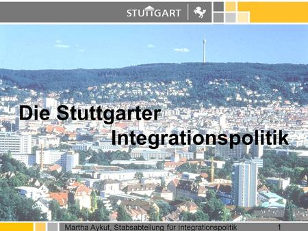 Die Stuttgarter Integrationspolitik.