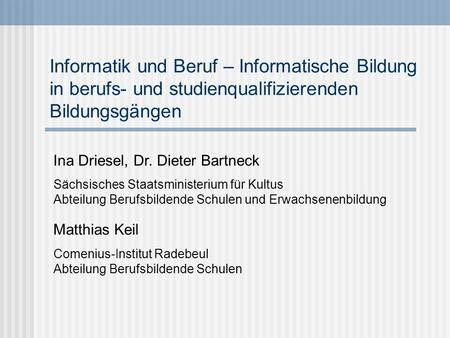 Ina Driesel, Dr. Dieter Bartneck
