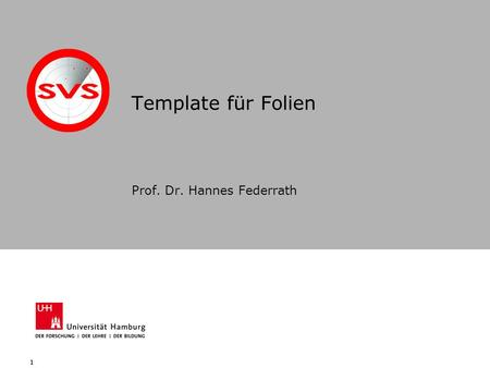 11 Template für Folien Prof. Dr. Hannes Federrath.
