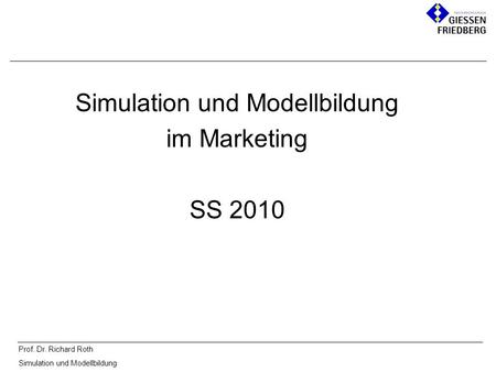 Simulation und Modellbildung im Marketing SS 2010