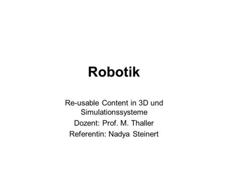 Robotik Re-usable Content in 3D und Simulationssysteme