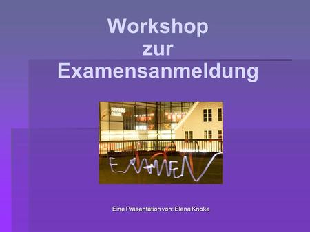 Workshop zur Examensanmeldung