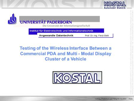 Testing of the Wireless Interface Between a Commercial PDA and Multi - Modal Display Cluster of a Vehicle Vortrag_Paderborn.ppt / Ning /01.12.2003.