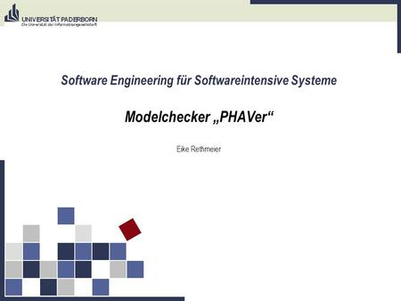 Software Engineering für Softwareintensive Systeme Modelchecker PHAVer Eike Rethmeier.