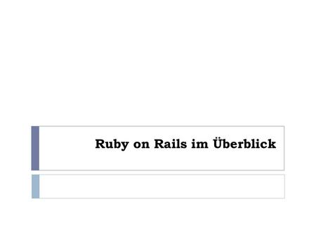 Ruby on Rails im Überblick