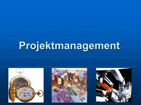 Projektmanagement.