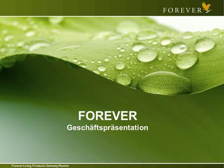 Forever Living Products Germany/Austria FOREVER Geschäftspräsentation.